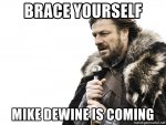 brace-yourself-mike-dewine-is-coming.jpg